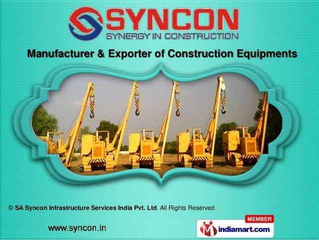 © SA Syncon Infrastructure Services India Pvt. Ltd. All Rights ReservedManufacturer & Exporter of Construction Equipments