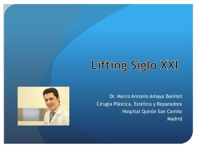 Dr. Marco Antonio Amaya Benítez Cirugía Plástica, Estética y Reparadora Hospital Quirón San Camilo Madrid
