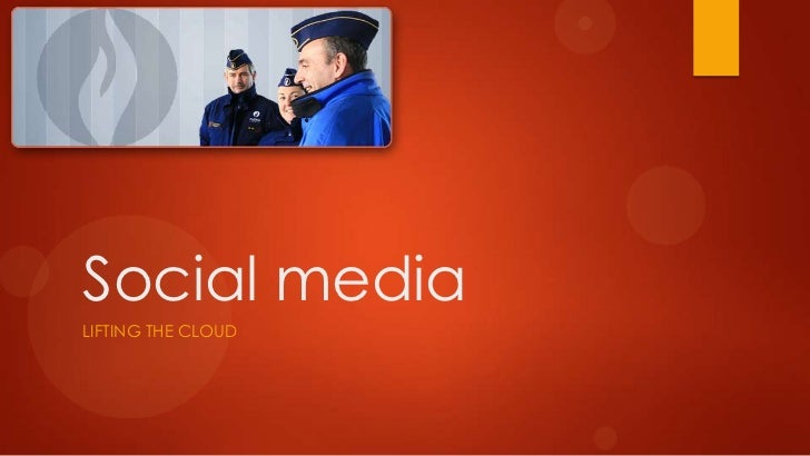 Social mediaLIFTING THE CLOUD