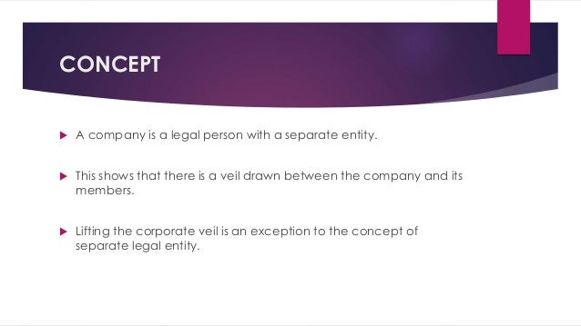 """lifting of corporate veil Doctrine of lifting of corporate veil perspective in taxation  cases by nikhil singal and aditya bhattacharya """"the company is at law a."""