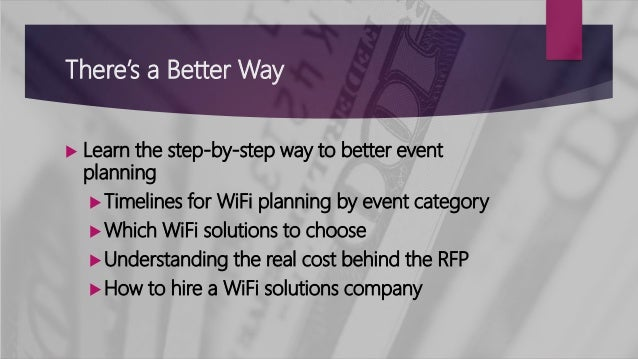 There's a Better Way  Learn the step-by-step way to better event planning Timelines for WiFi planning by event category ...