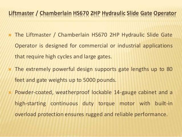 Liftmaster / Chamberlain HS670 2HP Hydraulic Slide Gate Operator  The Liftmaster / Chamberlain HS670 2HP Hydraulic Slide ...
