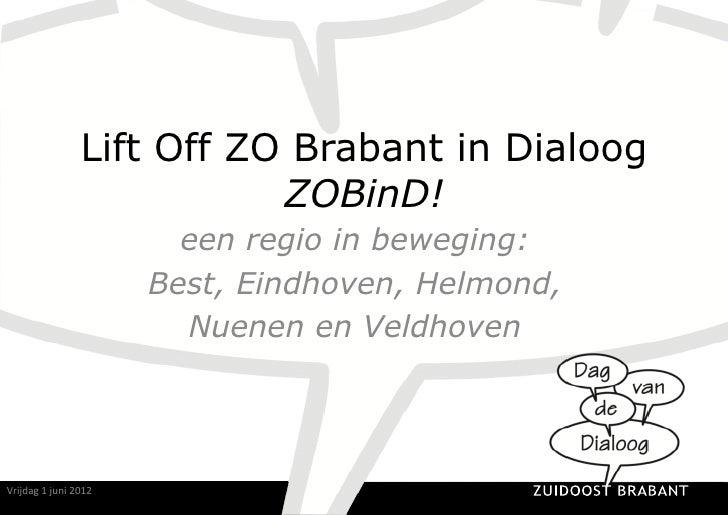 Lift Off ZO Brabant in Dialoog                                     ZOBinD!                                     een regio i...