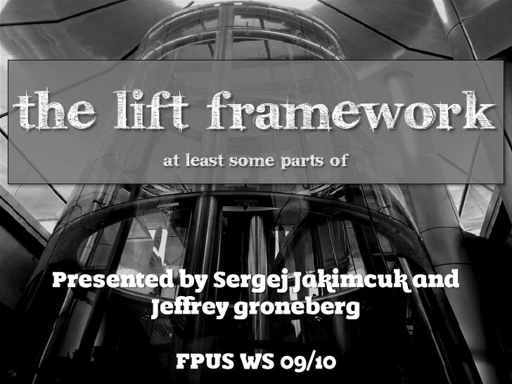 The Lift framework      at least some parts of