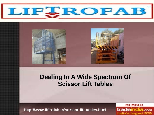 http://www.liftrofab.in/scissor-lift-tables.html Dealing In A Wide Spectrum OfDealing In A Wide Spectrum Of Scissor Lift T...
