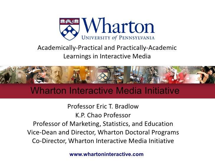 Academically‐PracticalandPractically‐Academic           Learnings inInteractiveMedia     Wharton Interactive Media Ini...