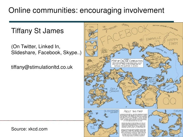 Online communities: encouraging involvementTiffany St James(On Twitter, Linked In,Slideshare, Facebook, Skype..)tiffany@st...