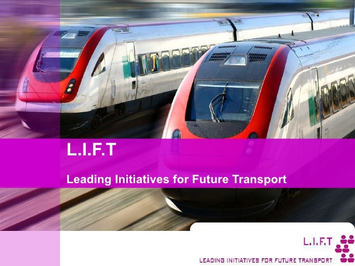 L.I.F.T Leading Initiatives for Future Transport
