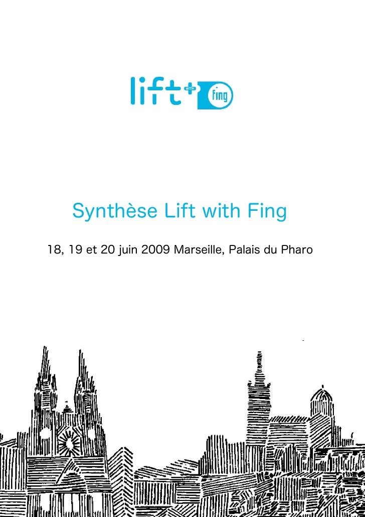 Synthèse Lift with Fing 18, 19 et 20 juin 2009 Marseille, Palais du Pharo