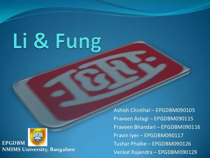 li and fung case Case li & fung (a): internet issues li ( ): profit fung ( ): abundance case background (part 1) time line 1906 founded by mr li and mr fung as an export &ndash a free powerpoint ppt presentation (displayed as a flash slide show) on powershowcom - id: 3bbc0e-ndywy.