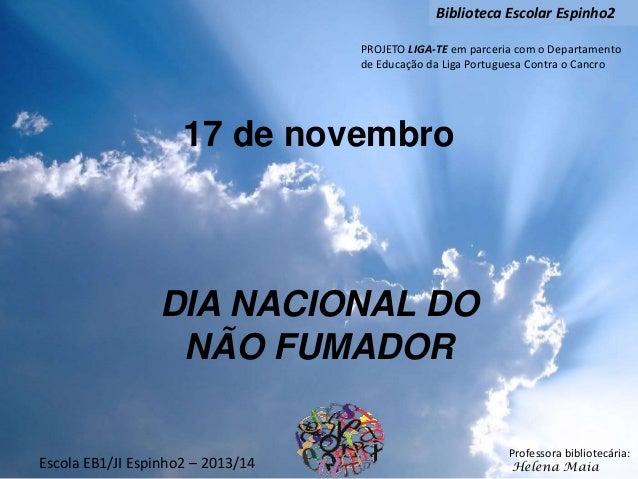 Biblioteca Escolar Espinho2 PROJETO LIGA-TE em parceria com o Departamento de Educação da Liga Portuguesa Contra o Cancro ...
