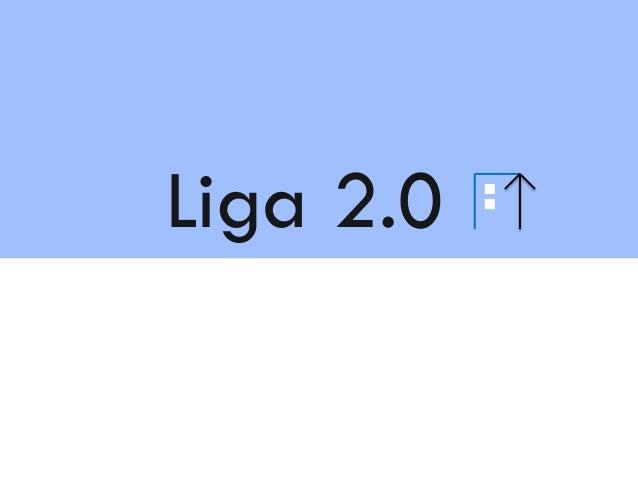 Liga 2.0