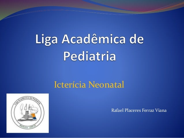 Icterícia Neonatal Rafael Placeres Ferraz Viana