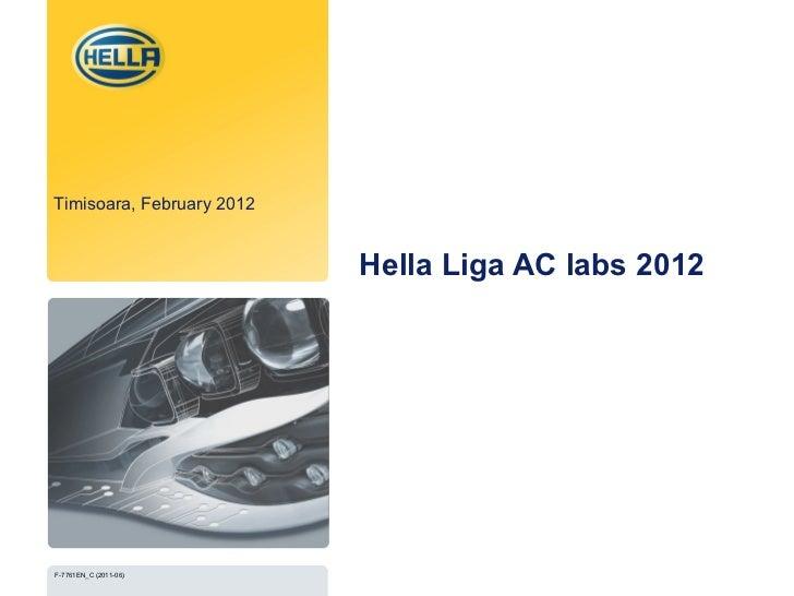 Hella Liga AC labs 2012 Timisoara , February 2012