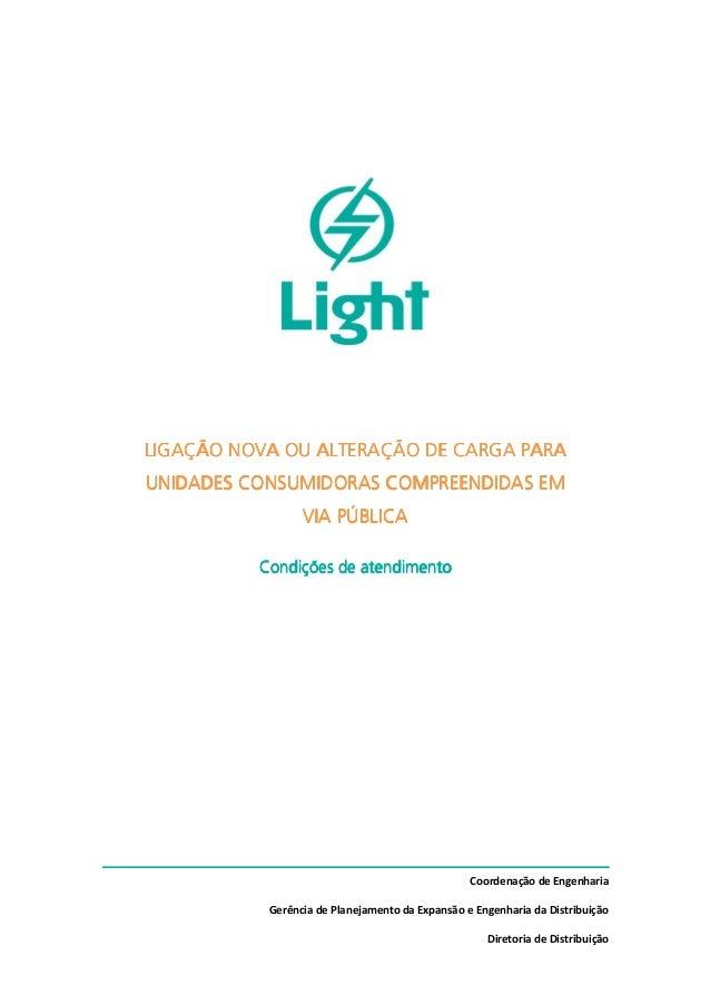 Coordenação de Engenharia Gerência de Planejamento da Expansão e Engenharia da Distribuição Diretoria de Distribuição LIGA...