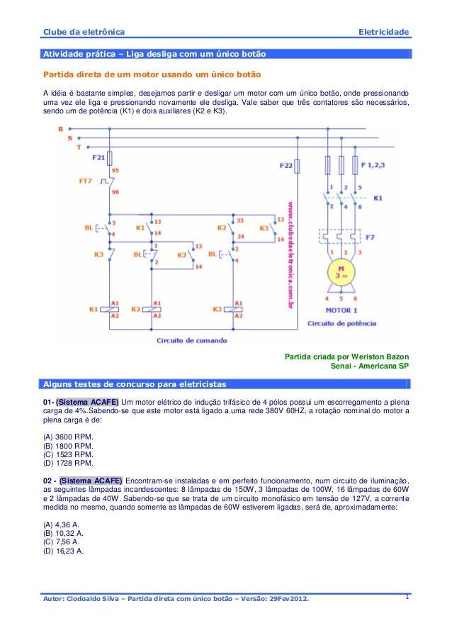 Clube da eletrônica Eletricidade Autor: Clodoaldo Silva – Partida direta com único botão – Versão: 29Fev2012. 1 Atividade ...