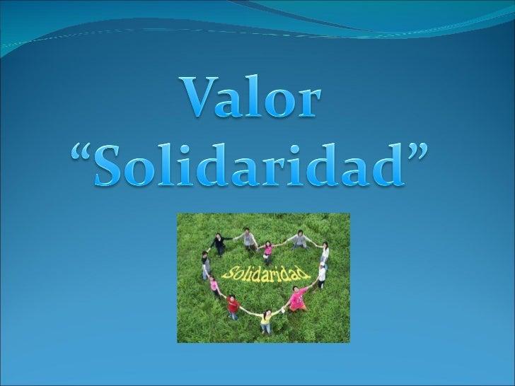 "Valor "" Solidaridad"""