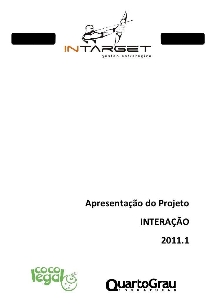 Apresentação do Projeto            INTERAÇÃO                2011.1