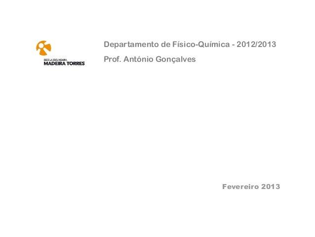 Departamento de Físico-Química - 2012/2013Prof. António Gonçalves                            Fevereiro 2013