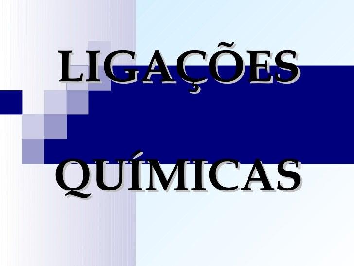 LIGAÇÕESQUÍMICAS