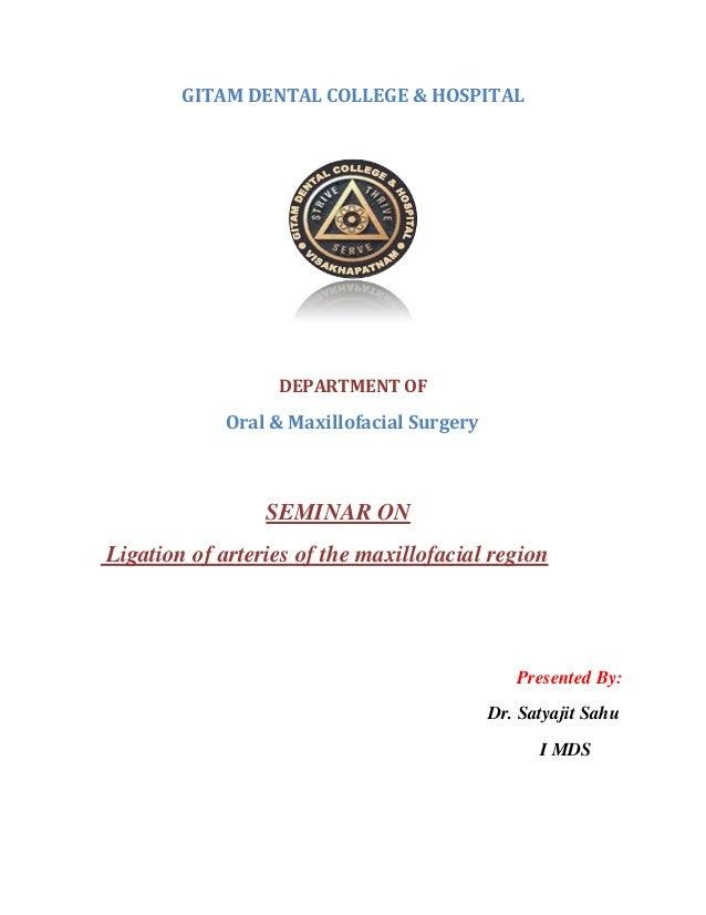 GITAM DENTAL COLLEGE & HOSPITAL DEPARTMENT OF Oral & Maxillofacial Surgery SEMINAR ON Ligation of arteries of the maxillof...