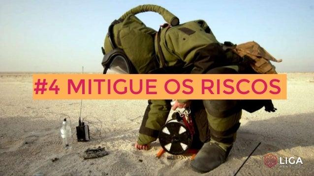#4 MITIGUE OS RISCOS