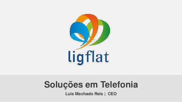 Soluções em Telefonia Luis Machado Reis | CEO
