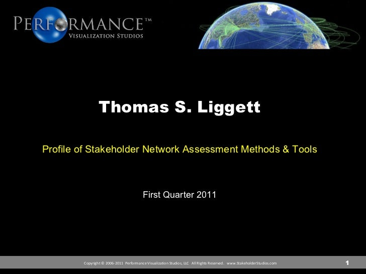 1 Thomas S. Liggett Profile of Stakeholder Network Assessment Methods & Tools First Quarter 2011