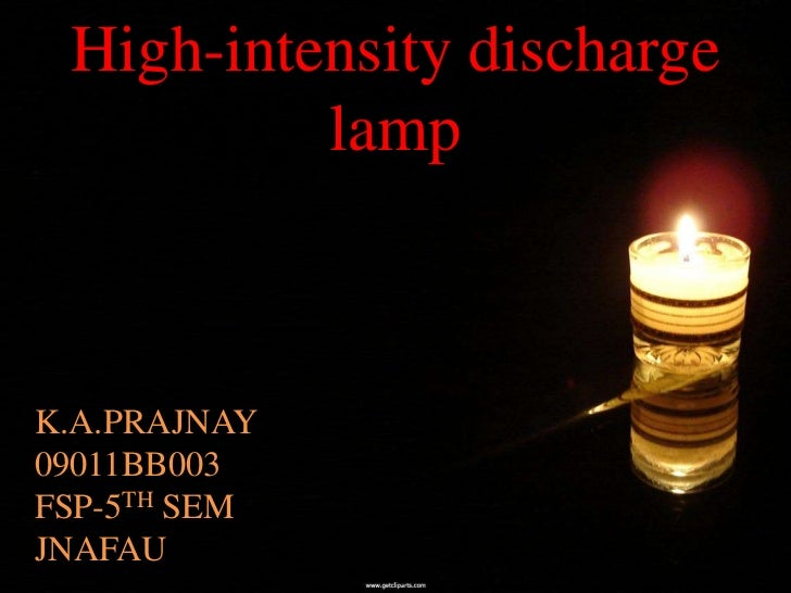 High-intensity discharge          lampK.A.PRAJNAY09011BB003FSP-5TH SEMJNAFAU