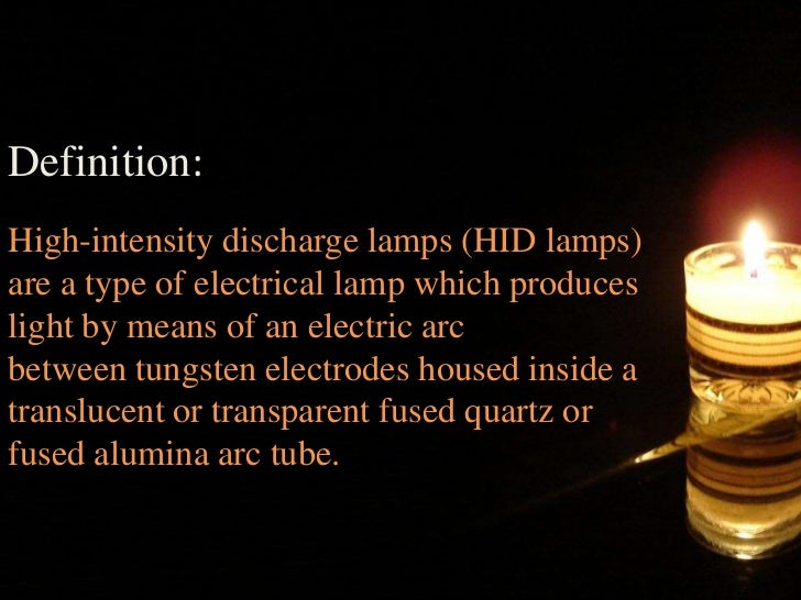 DefinitionHigh-intensity discharge ...  sc 1 st  SlideShare & High-intensity discharge lamp azcodes.com