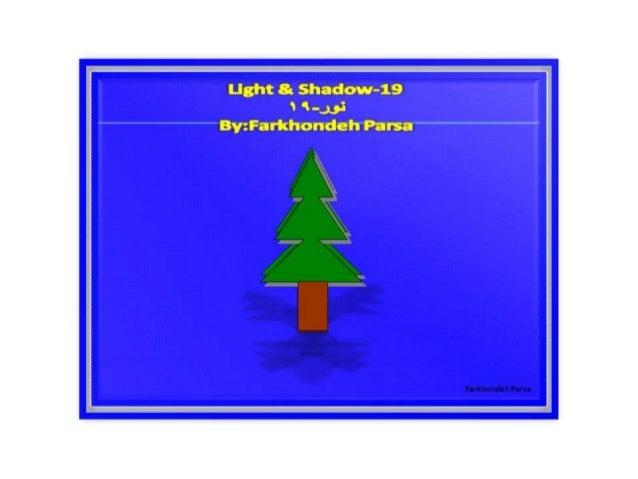 Light 8; Shade' xv-19 By: Far; ':. honc1eh Parsa