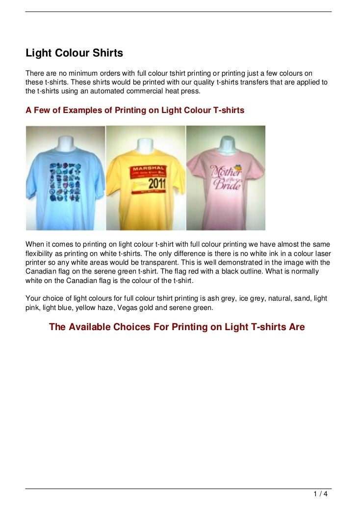 Light Colour ShirtsThere are no minimum orders with full colour tshirt printing or printing just a few colours onthese t-s...