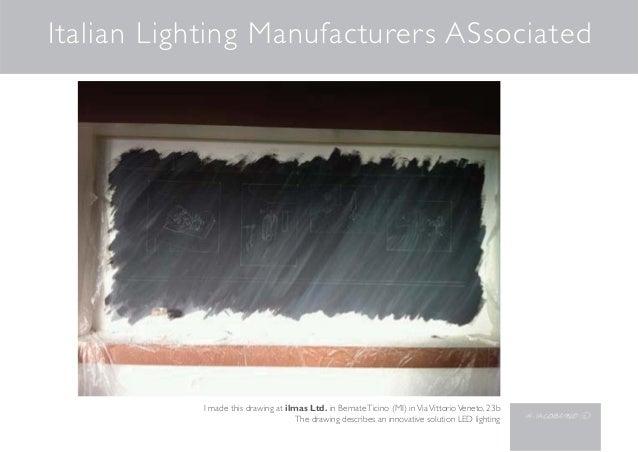 Italian Lighting Manufacturers ASsociated I made this drawing at ilmas Ltd. in BernateTicino (MI) inViaVittorioVeneto, 23b...