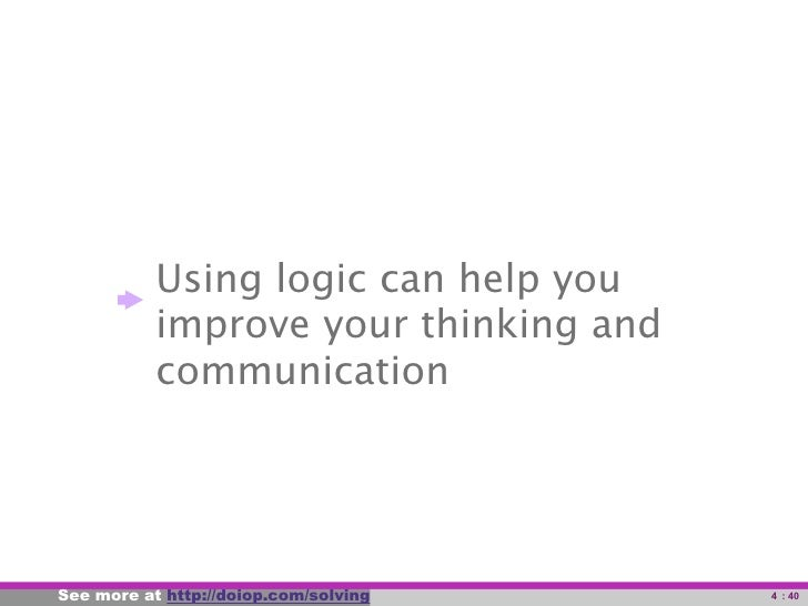 Using logic can help you                   improve your thinking and                   communication     See more at power...
