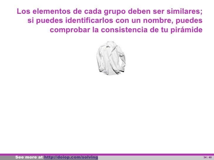 Los elementos de cada grupo deben ser similares;         si puedes identificarlos con un nombre, puedes               comp...