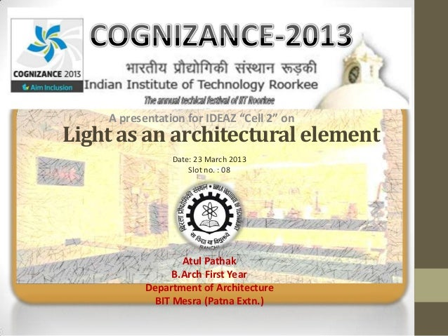 "A presentation for IDEAZ ""Cell 2"" onLight as an architectural element                Date: 23 March 2013                  ..."