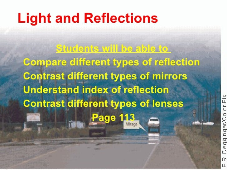 Light and Reflections Students will be able to  Compare different types of reflection Contrast different types of mirrors ...