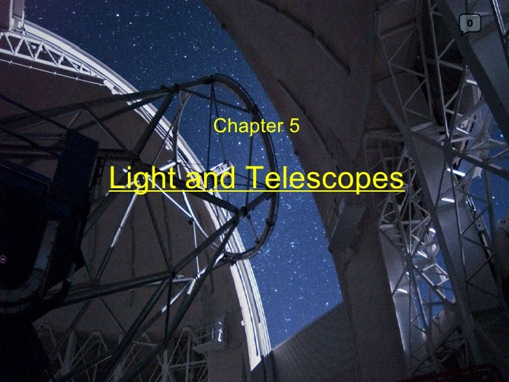 0       Chapter 5Light and Telescopes