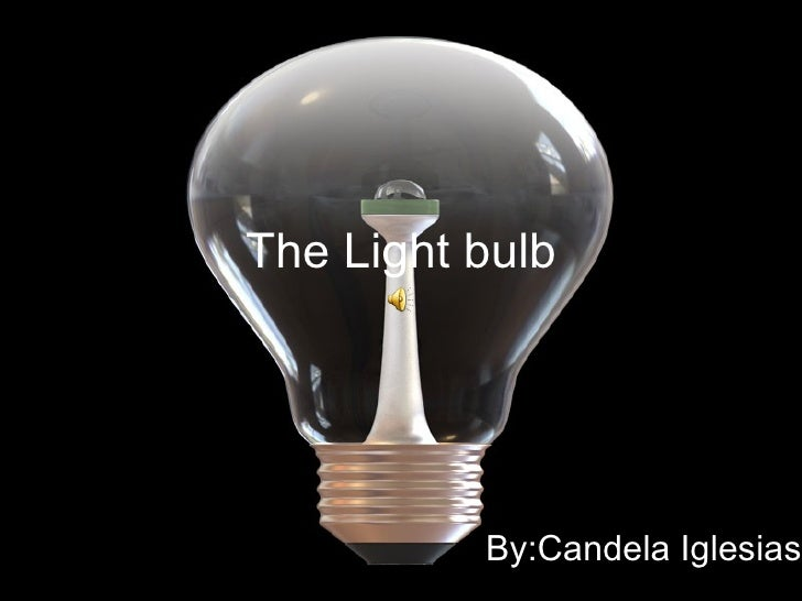 The Light bulb By:Candela Iglesias