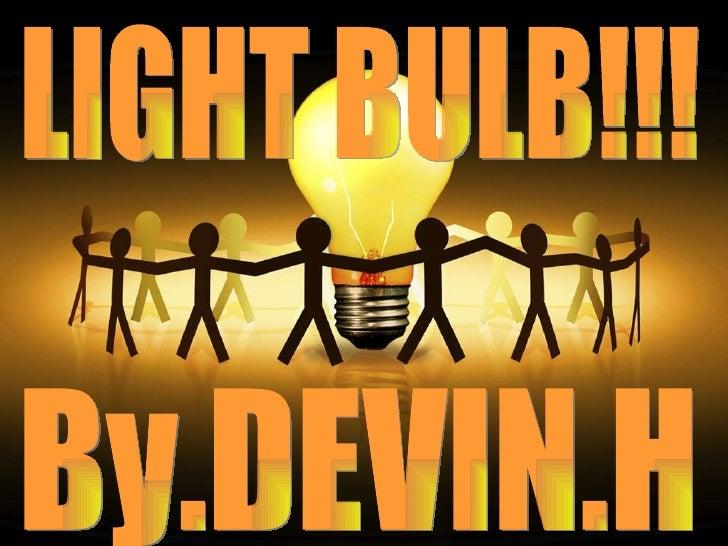LIGHT BULB!!! By.DEVIN.H