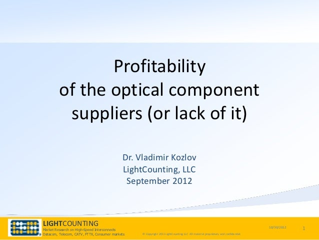 Profitability         of the optical component          suppliers (or lack of it)                                         ...