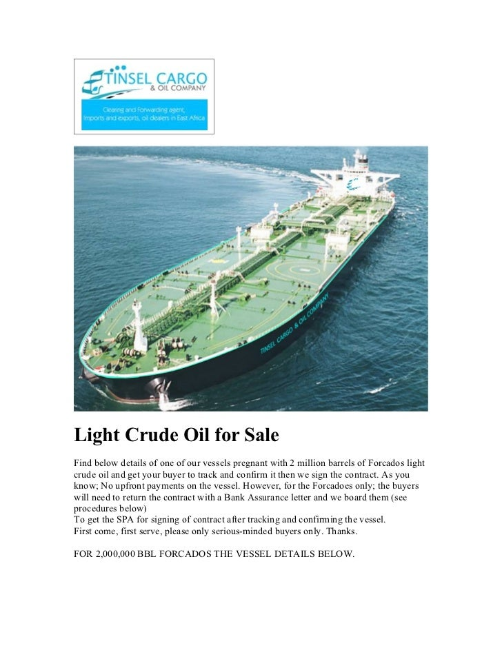 Light Crude Oil for SaleFind below details of one of our vessels pregnant with 2 million barrels of Forcados lightcrude oi...