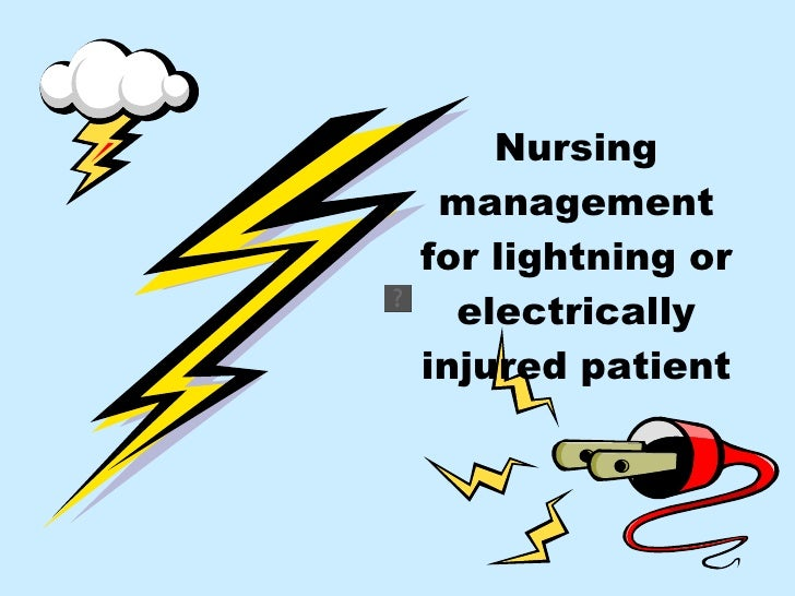 Nursing management for lightning or electrically injured patient