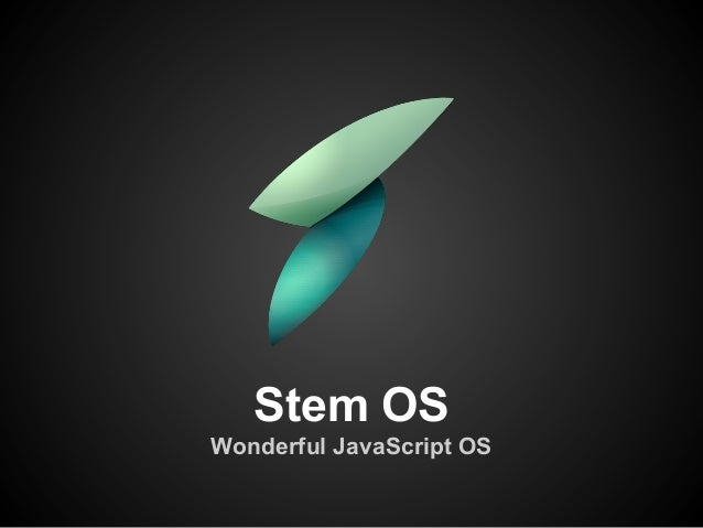 Stem OSWonderful JavaScript OS