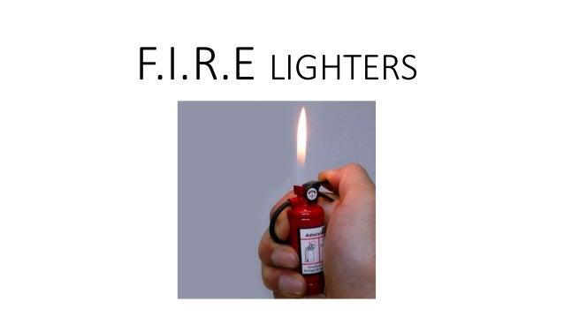 F.I.R.E LIGHTERS