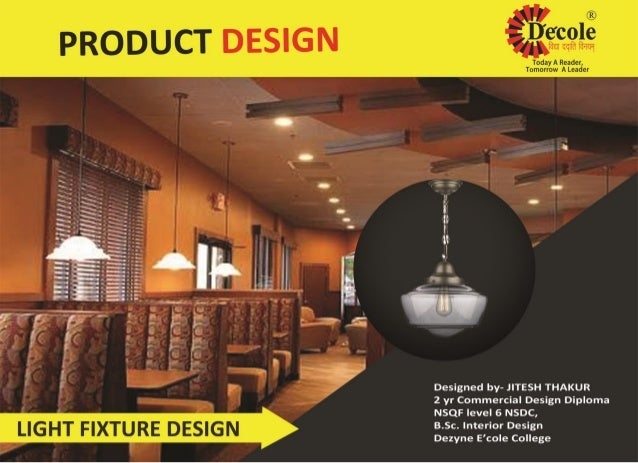 Jitesh Thakur,Interior Design 2 year Diploma programme. Project Report On  Commercial Design (Product Design) At Dezyne E'cole College Submitted ...