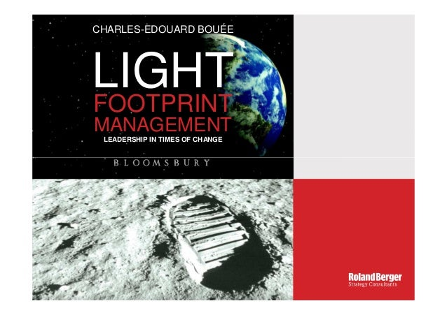 LIGHTFOOTPRINT MANAGEMENT LEADERSHIP IN TIMES OF CHANGE CHARLES-EDOUARD BOUÉE