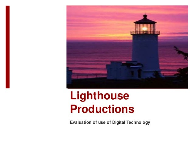 Lighthouse Productions Evaluation of use of Digital Technology