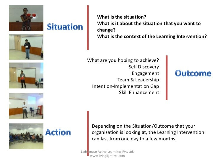 What is the situation?           What is it about the situation that you want to           change?           What is the c...