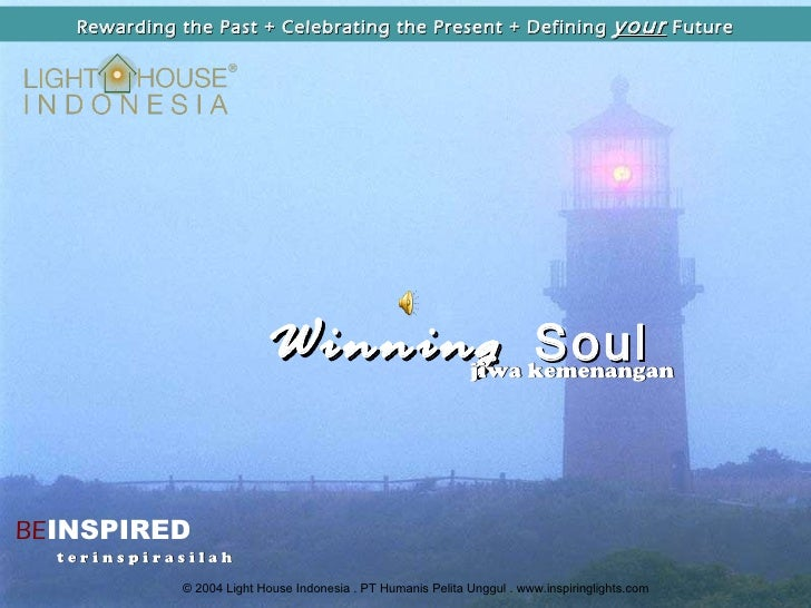 Winning  Soul BE INSPIRED Rewarding the Past + Celebrating the Present + Defining  your  Future t e r i n s p i r a s i l ...